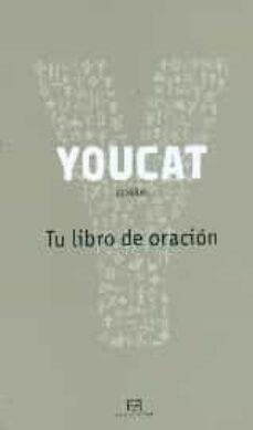 Descargar YOUCAT -TU LIBRO DE ORACION gratis pdf - leer online