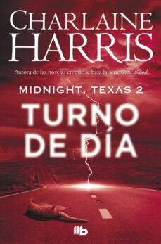 Libros completos gratis para descargar TURNO DE DÍA (MIDNIGHT, TEXAS 2) (Literatura española) de CHARLAINE HARRIS 9788490707388 CHM PDB DJVU