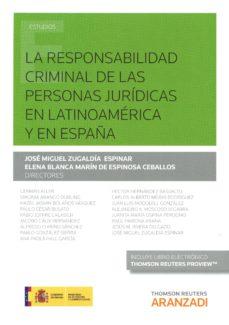 la responsabilidad criminal de las personas jurídicas en latinoam érica y en españa-jose miguel zulgaldía espinar-9788490986288
