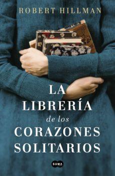 Los mejores ebooks 2018 descargar LA LIBRERÍA DE LOS CORAZONES SOLITARIOS en español de ROBERT HILLMAN 9788491293088