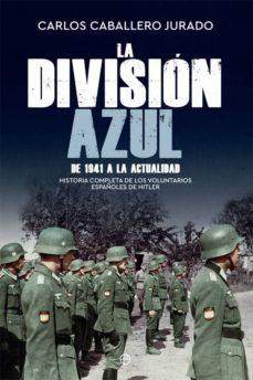 Vinisenzatrucco.it La Division Azul: Historia Completa De Los Voluntarios Españoles De Hitler. De 1941 A La Actualidad Image