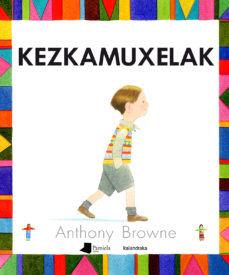 kezkamuxelak-anthony browne-9788491720188