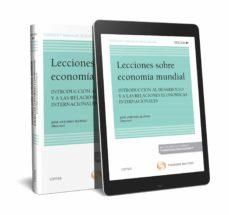 Descargar LECCIONES SOBRE ECONOMIA MUNDIAL 2019 INTRODUCCION AL DESARROLLO Y A LAS RELACIONES ECONOMICAS INTERNACIONALES gratis pdf - leer online