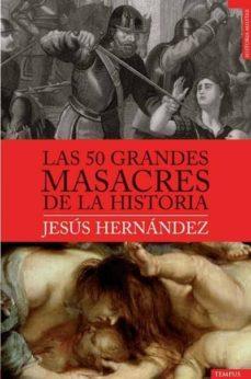 las 50 grandes masacres de la historia-jesus hernandez-9788492567188