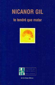 Libro de audio descargas gratuitas para ipod. TE TENDRE QUE MATAR de NICANOR GIL