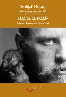 Descargar ebooks gratuitos de epub HACIA EL POLO. RELATO DE LA EXPEDICION DEL FRAM DE 1893 A 1896 de FRIDTJOF NANSEN ePub PDB RTF in Spanish