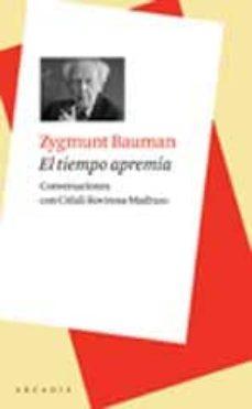 el tiempo apremia: conversaciones con citlali rovirosa-madrazo-zygmunt bauman-9788493702588