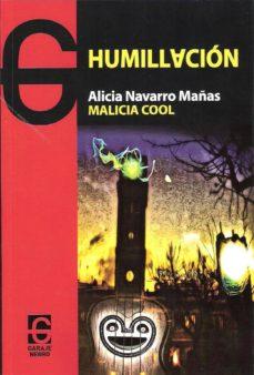 Audiolibros gratis para descargar a iphone HUMILLACION DJVU MOBI in Spanish de ALICIA NAVARRO MAÑAS, MALICIA COOL