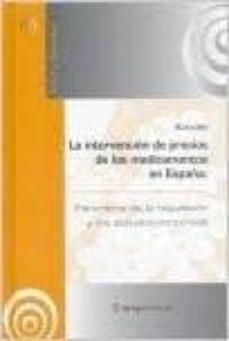 Libros de audio descargables gratis para iPods LA INTERVENCION DE PRECIOS DE LOS MEDICAMENTOS EN ESPAÑA: PANORAM A DE LA REGULACION Y ESTUDIOS EMPIRICOS 9788494034688 RTF FB2 (Literatura española)