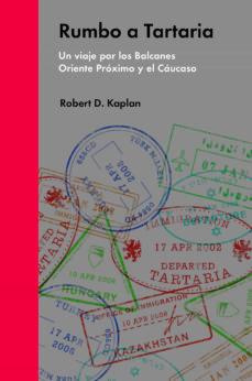 rumbo a tartaria-robert d. kaplan-9788494174988