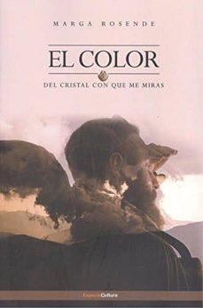 Descargas libros para ipad EL COLOR DEL CRISTAL CON QUE ME MIRAS de MARGA ROSENDE CHM FB2 (Spanish Edition) 9788494421488