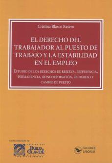 Descargar EL DERECHO DEL TRABAJADOR AL PUESTO DE TRABAJO Y LA ESTABILIDAD EN EL EMPLEO gratis pdf - leer online