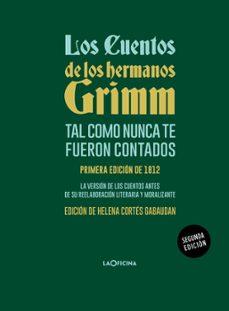 Descargas gratis en pdf ebooks LOS CUENTOS DE LOS HERMANOS GRIMM TAL COMO NUNCA TE FUERON CONTAD OS 9788494971488