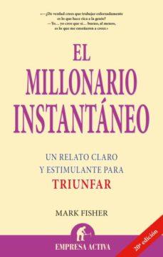 el millonario instantaneo: un relato claro y estimulante para tri unfar-mark fisher-9788495787088