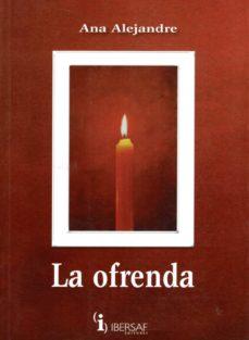 la ofrenda-ana alejandre-9788495803788