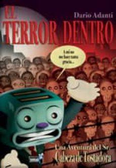 EL TERROR DENTRO. UNA AVENTURA DEL SR. CABEZA DE TOSTADORA - DARIO ADANTI | Adahalicante.org