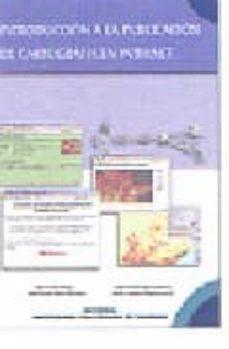 Descargar INTRODUCCION A LA PUBLICACION DE CARTOGRAFIA EN INTERNET gratis pdf - leer online