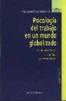 psicologia del trabajo en un mundo globalizado: como hacer frente al mobbing y al estres laboral-anastasio ovejero bernal-9788497425988