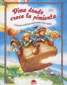 Valentifaineros20015.es Dime Donde Crece La Pimienta. Culturas Exoticas Explicadas A Los Niños Image