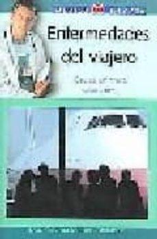 Buenos libros descargados ENFERMEDADES DEL VIAJERO: CAUSAS, SINTOMAS, SOLUCIONES FB2 CHM