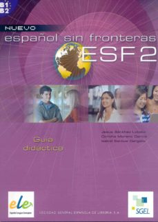 nuevo español sin fronteras 2: guia didactica-jesus sanchez lobato-concha moreno garcia-9788497781688