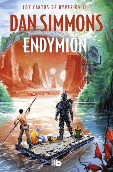 Descargas gratuitas para libros en línea ENDYMION (SAGA LOS CANTOS DE HYPERION 3)  en español