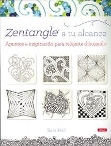 Descargar ZENTANGLE A TU ALCANCE: APUNTES E INSPIRACION PARA RELAJARSE DIBU JANDO gratis pdf - leer online