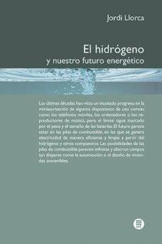 Descargar EL HIDROGENO Y NUESTRO FUTURO ENERGETICO gratis pdf - leer online