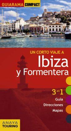 un corto viaje a ibiza y formentera 2017 (guiarama compact) 11ª ed.-miquel rayo i ferrer-xavier martinez i edo-9788499359588