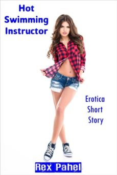 hot swimming instructor: erotica short story (ebook)-9788826046488