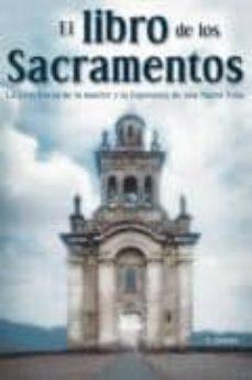 Encuentroelemadrid.es El Libro De Los Sacramentos: La Conciencia De La Muerte Y La Espe Ranza De Una Nueva Vida Image
