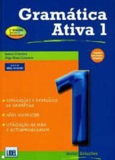 Descarga electrónica gratuita de libros electrónicos. GRAMATICA ATIVA (A1-A2-B1) EDICION PORTUGUES (3ª ED.) RTF MOBI in Spanish 9789727576388