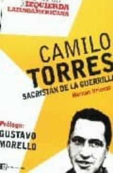 Costosdelaimpunidad.mx Camilo Torres: Sacristan De La Guerrilla Image