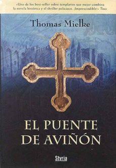 EL PUENTE DE AVIÑÓN - THOMAS MIELKE | Triangledh.org