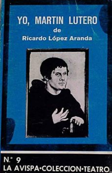 YO, MARTÍN LUTERO - RICARDO LÓPEZ ARANDA   Adahalicante.org