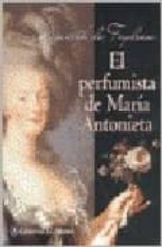 Elmonolitodigital.es El Perfumista De Maria Antonieta Image