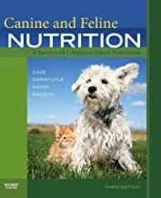 Descargar un audiolibro gratuito para iPod CANINE AND FELINE NUTRITION: A RESOURCE FOR COMPANION ANIMAL PROFESSIONALS (Spanish Edition)