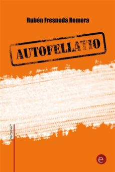 autofellatio (ebook)-ruben fresneda romera-9781496108098