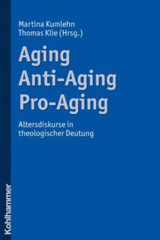 aging - anti-aging - pro-aging (ebook)-9783170231498