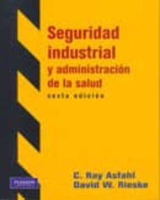 Descargas de libros en formato pdf. SEGURIDAD INDUSTRIAL Y ADMINISTRACION DE LA SALUD 6 ED. en español