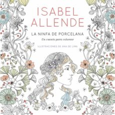 Descargar gratis ibooks para ipad LA NINFA DE PORCELANA 9788401019098 de ISABEL ALLENDE in Spanish