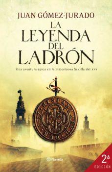 Las mejores descargas gratuitas de libros electrónicos kindle LA LEYENDA DEL LADRON 9788408004998 ePub de JUAN GOMEZ-JURADO (Spanish Edition)