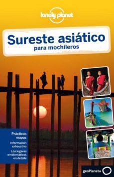 Premioinnovacionsanitaria.es Sureste Asiatico Para Mochileros (3ª Ed) (Lonely Planet) Image