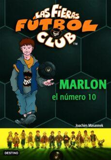 las fieras futbol club: marlon el numero 10-joachim masannek-9788408070498