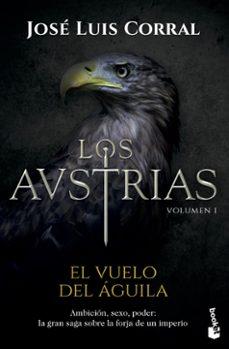 Google ebooks descargar gratis kindle LOS AUSTRIAS: EL VUELO DEL AGUILA (Spanish Edition)