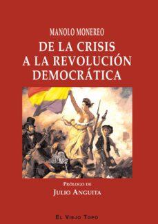 de la crisis a la revolucion democratica-manolo monereo-9788415216698