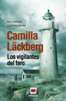E libro descarga gratuita móvil LOS VIGILANTES DEL FARO (SERIE FJÄLLBACKA 7) de CAMILLA LACKBERG  9788415532798