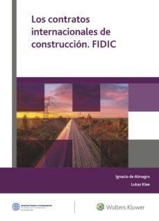 Descargar LOS CONTRATOS INTERNACIONALES DE CONSTRUCCION. FIDIC gratis pdf - leer online