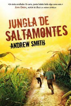 jungla de saltamontes-andrew smith-9788415709398