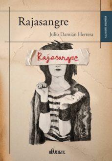 Descarga de archivos de libros electrónicos RAJASANGRE de JULIO DAMIAN HERRERA PDF